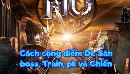 Cách cộng điểm DL Săn boss, Train, pk và Chiến
